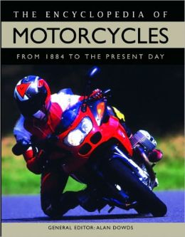 Encyclopedia of Motorcycles: From 1884 to the Present Day