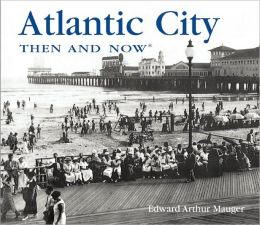 Atlantic City: Then and Now