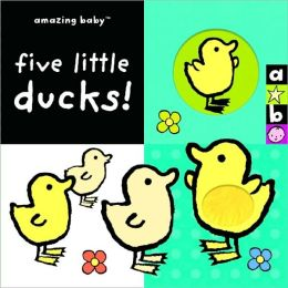 Amazing Baby: Five Little Ducks!