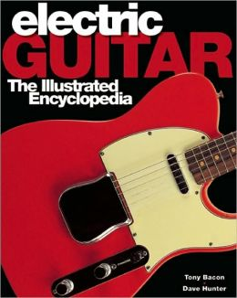 Electric Guitar: The Illustrated Encyclopedia
