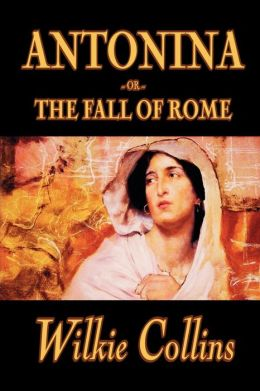 Antonina: Or the Fall of Rome
