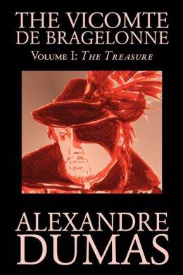 The Vicomte de Bragelonne, Volume 1: The Treasure