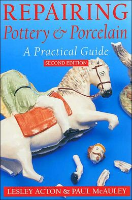 Repairing Pottery and Porcelain: A Practical Guide