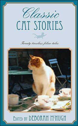 Classic Cat Stories: Twenty Timeless Feline Tales
