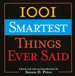 1,001 Smartest Things Ever Said