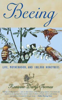 Beeing: Life, Motherhood, and 180,000 Honeybees