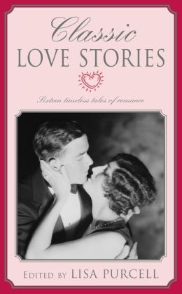 Classic Love Stories: Twenty Timeless Tales of Love