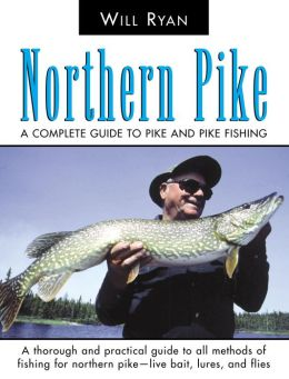 Northern Pike: A Complete Guide to Pike and Pike Fishing