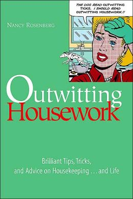 Outwitting Housework: Tips, Tricks, and Advice