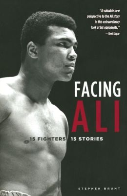 Facing Ali: 15 Fighters/15 Stories
