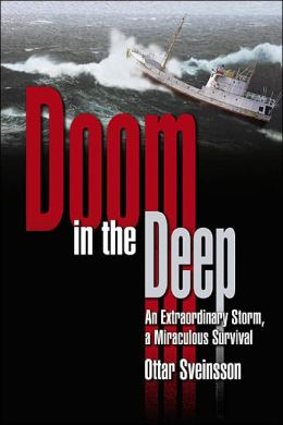 Doom in the Deep: An Extraordinary Storm, a Miraculous Survival