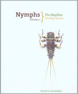 Nymphs Volume I: The Mayflies: The Major Species, Including the Flies of the Baetis, Ephemera, and Ephemerellidae Groups