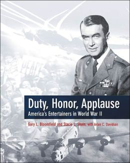 Duty, Honor, Applause: America's Entertainers in World War II