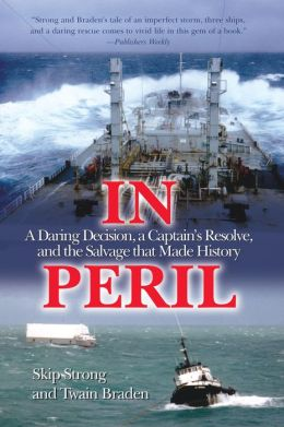 In Peril: A Daring Decision, a Captain's Resolve, and the Salvage that Made History