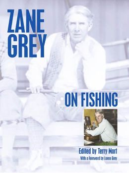 Zane Grey: On Fishing