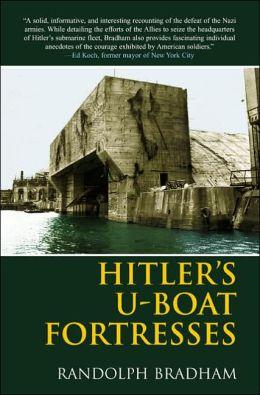 Hitler's U-Boat Fortresses