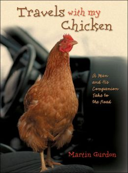 Travels with My Chicken: A Man and His Companion Take to the Road