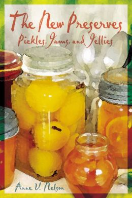 New Preserves: Pickle, Jams, and Jellies