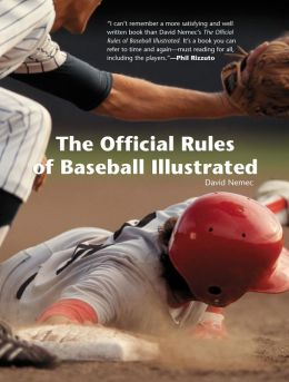 The Official Rules of Baseball: An Anecdotal Look at the Rules of Baseball and How They Came to Be