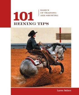 101 Reining Tips: Basics of Training and Showing