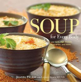 Soup for Every Body: Low-Carb, High-Protein, Vegetarian and More