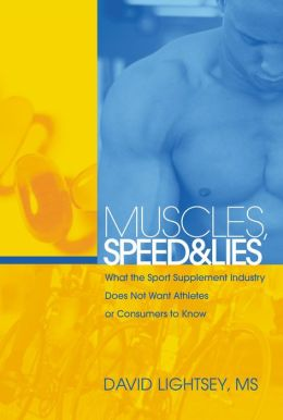 Muscles, Speed and Lies: What the Sport Supplement Industry Does Not Want Athletes or Consumers to Know