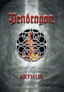 Pendragon: The Definitive Account of the Origins of Arthur