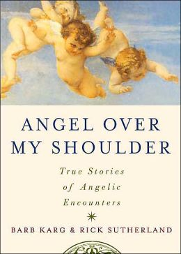 Angel Over My Shoulder: True Stories of Angelic Encounters