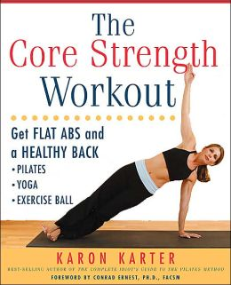 The Core Strength Workout: Get Flat Abs and a Healthy Back