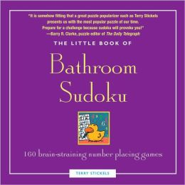 Little Book of Bathroom Sudoku: 160 Brain-Straining Number Placing Games