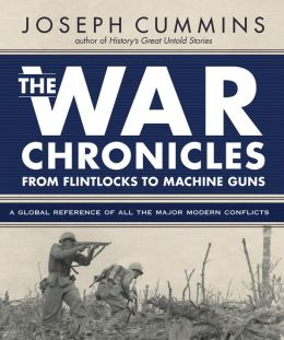The War Chronicles: From Flintlocks to Machine Guns: From Flintlocks to Machine Guns