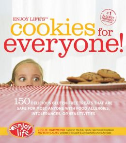 Enjoy Life's Cookies for Everyone!: 150 Delicious Gluten-Free Treats that are Safe for Most Anyone with Food Allergies, Intolerances, and Sensitivities