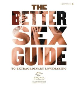 The Better Sexr Guide to Extraordinary Lovemaking