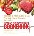Book Cover Image. Title: The Great Cholesterol Myth Cookbook:  Recipes and Meal Plans That Prevent Heart Disease--Naturally, Author: Jonny Bowden
