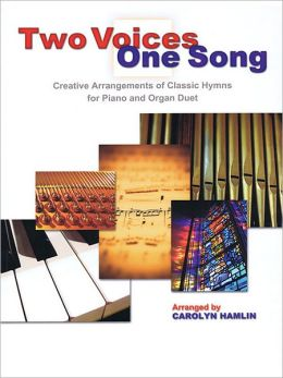 Two Voices, One Song: Arrangements for Piano and Organ