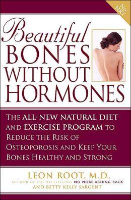 Beautiful Bones without Hormones