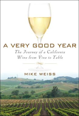 A Very Good Year: The Journey of a California Wine from Vine to Table