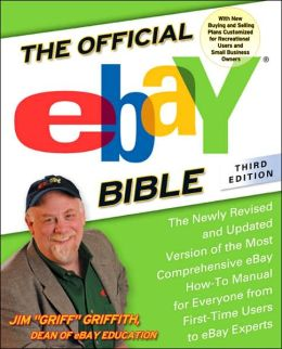 The Official eBay Bible, Third Edition: The Newly Revised and Updated Version of the Most Comprehensive eBay How-To Manual for Everyone from First-Time Users to eBay Experts