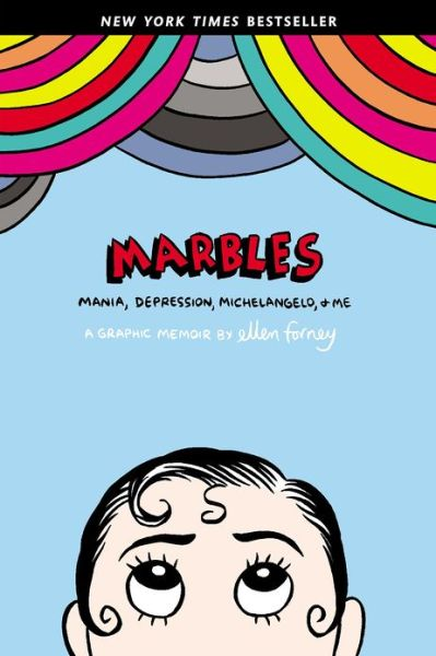 Epub ebooks downloads Marbles: Mania, Depression, Michelangelo, and Me: A Graphic Memoir