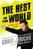 Book Cover Image. Title: The Best in the World:  At What I Have No Idea, Author: Chris Jericho