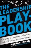 Book Cover Image. Title: The Leadership Playbook:  Creating a Coaching Culture to Build Winning Business Teams, Author: Nathan Jamail