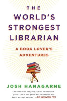The World's Strongest Librarian: A Book Lover's Adventure