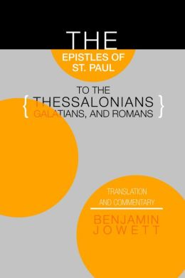 Epistles Of St. Paul To The Thessalonians, Galatians, And Romans