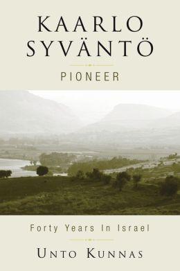 Kaarlo Syvnts: Pioneer in Israel 1947-1998