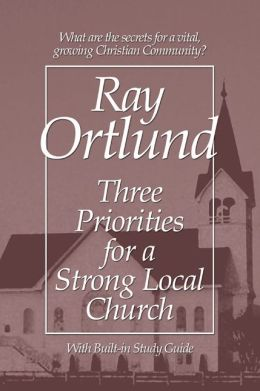 Three Priorities for a Strong Local Church