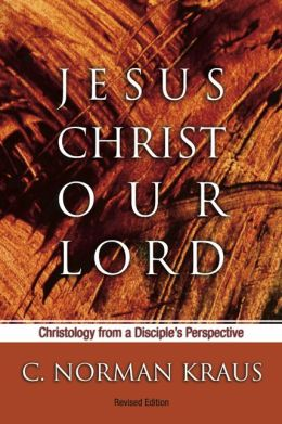 Jesus Christ Our Lord: Christology from a Disciple's Perspective