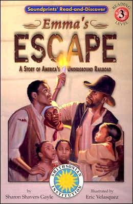 Emma's Escape: A Story of America's Underground Railroad