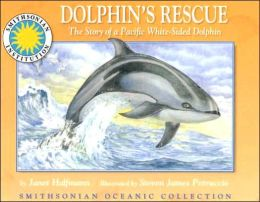 Dolphin's Rescue: The Story of a Pacific White-Sided Dolphin