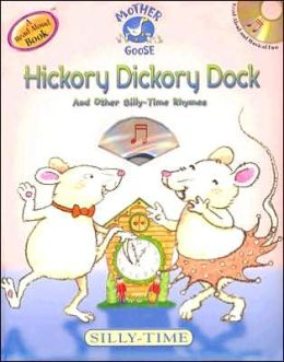 Hickory Dickory Dock: And Other Silly-Time Rhymes