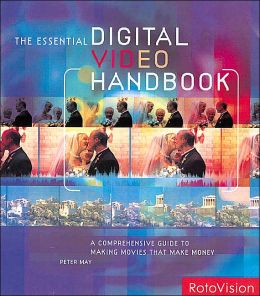 Essential Digital Video Handbook